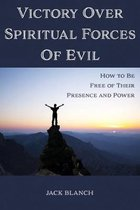 Victory Over Spiritual Forces Of Evil