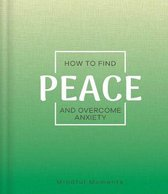 How to Find Peace and Overcome Anxiety