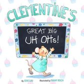 Clementine's Great Big UH OHs