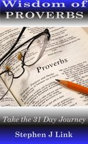 Wisdom of Proverbs: Take the 31 Day Journey