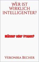 Wer ist wirklich intelligenter?