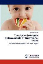 The Socio-Economic Determinants of Nutritional Intake