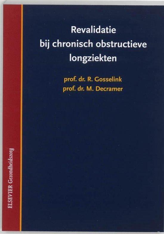 Revalidatie bij chronisch obstructieve longziekten - R Gosselink |