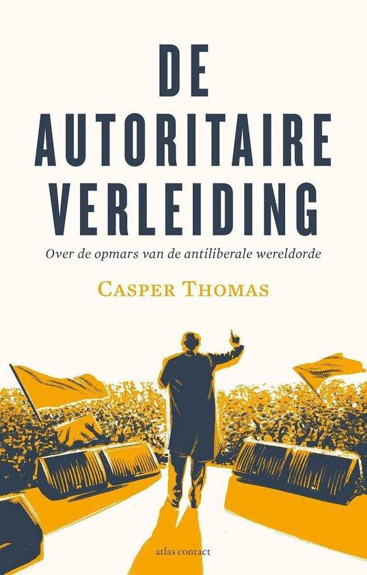 De autoritaire verleiding - Casper Thomas |