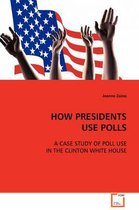 Boek cover How Presidents Use Polls van Jeanne Zaino