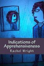 Indications of Apprehensiveness