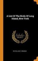 A List of the Birds of Long Island, New York