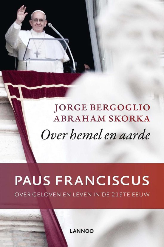 Over hemel en aarde - Jorge Bergoglio |