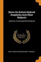Notes on British Hydroid Zoophytes and Other Subjects