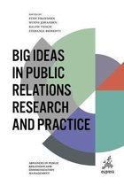Big Ideas in Public Relations Research and Practice