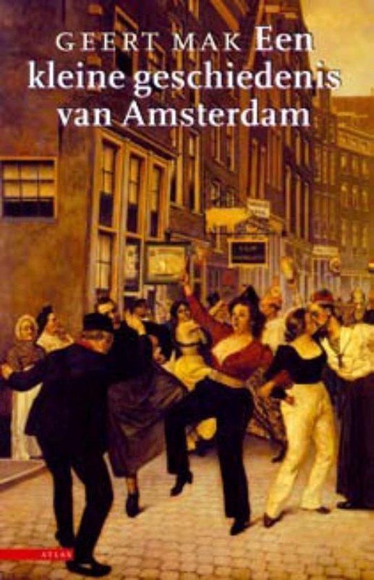 Een kleine geschiedenis van Amsterdam - Geert Mak   Fthsonline.com