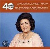 Zangeres Zonder Naam - Alle 40 Goed