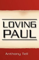 Boek cover Loving Paul van Anthony Tell