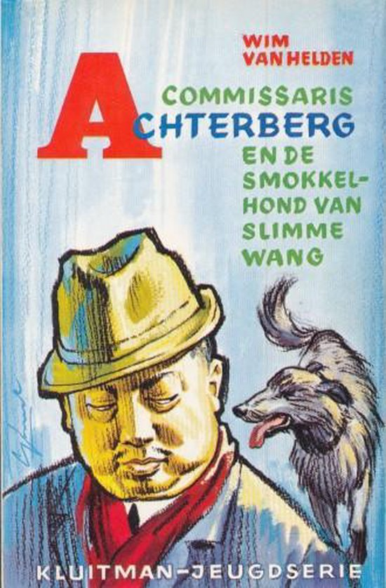 Commissaris Achterberg en de smokkelhond van Slimme Wang - Helden |