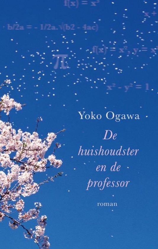 De huishoudster en de professor - Yoko Ogawa |