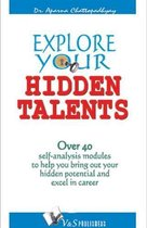 Explore your Hidden Talents: Over 40 self analysis module to help you bring out your hidden potential and excel in career.