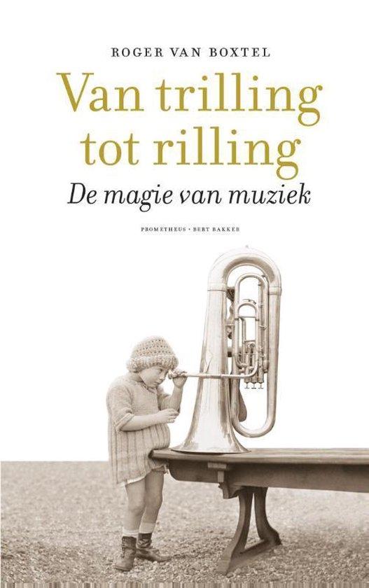 Van trilling tot rilling - Roger van Boxtel |