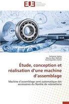 �tude, Conception Et R�alisation D Une Machine D Assemblage
