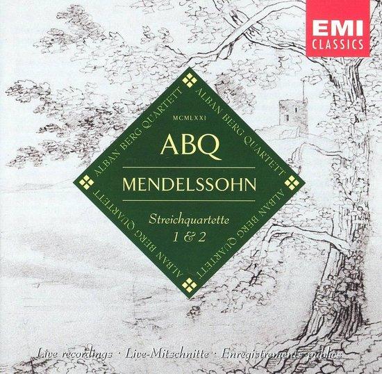 Mendelssohn: String Quartets nos 1 & 2 / Alban Berg String Quartet