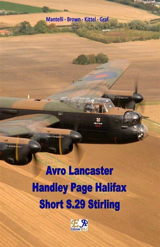 Avro Lancaster - Handley Page Halifax - Short S.29 Stirling