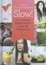 Slow! - 150 ultieme saprecepten voor de slowjuicer