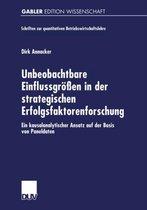 Unbeobachtbare Einflussgrossen in der Strategischen Erfolgsfaktorenforschung