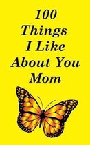 100 Things I Like about You Mom
