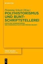 Polyhistorismus und Buntschriftstellerei