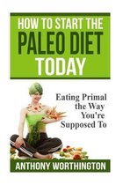 How to Start the Paleo Diet Today