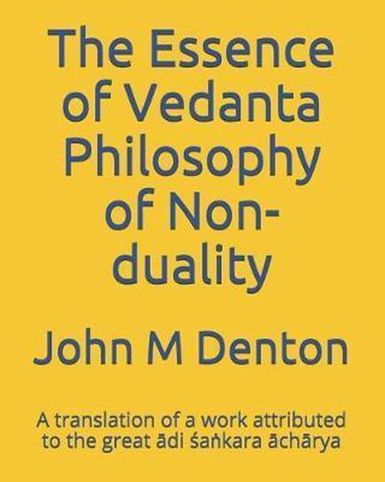 The Essence of Vedanta Philosophy of Non-Duality