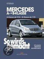 So wird's gemacht. Mercedes A-Klasse von 9/04 bis 4/12 - B-Klasse von 7/05 bis 6/11