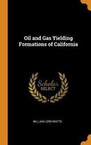 Oil and Gas Yielding Formations of California