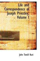 Life and Correspondence of Joseph Priestley, Volume I
