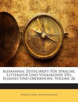 Alemannia: Zeitschrift Für Sprache, Litteratur Und Volkskunde Des Elsasses Und Oberrheins, Volume 26
