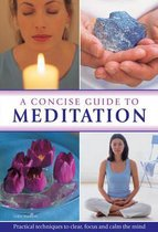 Concise Guide to Meditation
