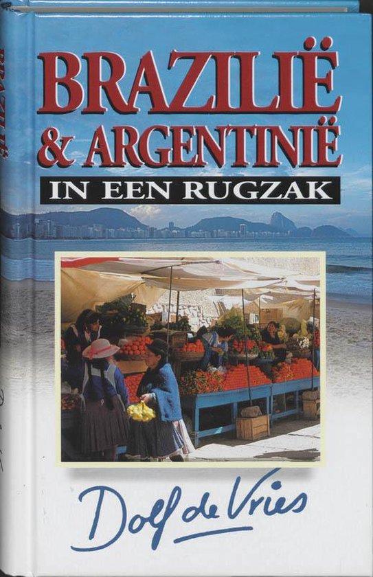 Brazilie & Argentinie in een rugzak - Dolf de Vries  