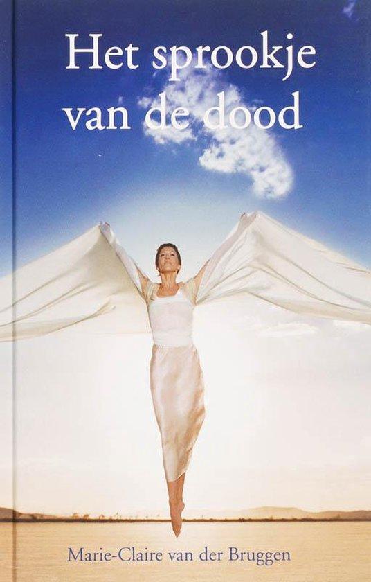 Boek cover Het sprookje van de dood van Marie-Claire van der Bruggen (Hardcover)
