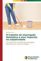 O Trabalho de Empregada Domestica E Seus Impactos Na Subjetividade