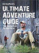 Ed Stafford's Ultimate Adventure Guide