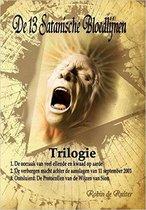 de 13 Satanische Bloedlijnen (Trilogie): Boek 1: de Oorzaak Van Veel Ellende En Kwaad Op Aarde - Boek 2: de Verborgen Macht Achter de Aanslagen Van 11 September 2011 - Boek 3