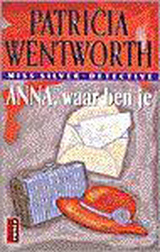 Anna, waar ben je - Patricia Wentworth  