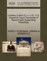 Lindsey (Lelon D.) V. U.S. U.S. Supreme Court Transcript of Record with Supporting Pleadings