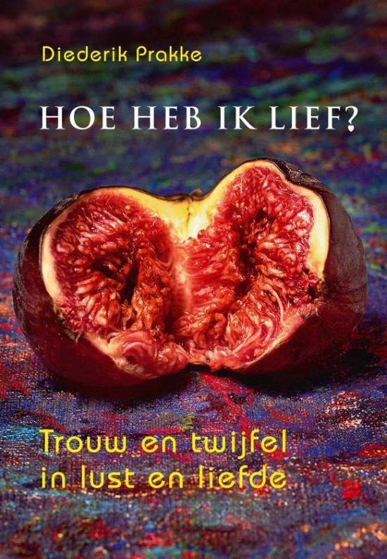 Hoe heb ik lief? - Diederik Prakke | Fthsonline.com