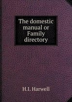 The Domestic Manual or Family Directory