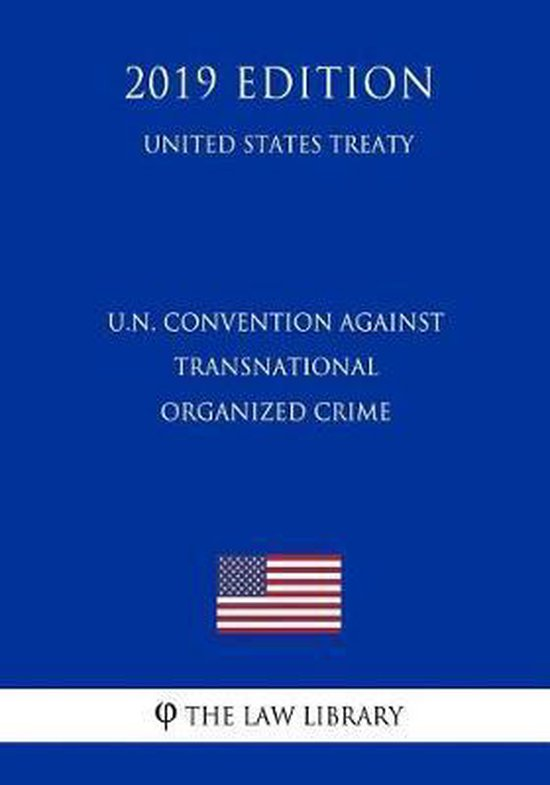 U.N. Convention Against Transnational Organized Crime (United States Treaty)