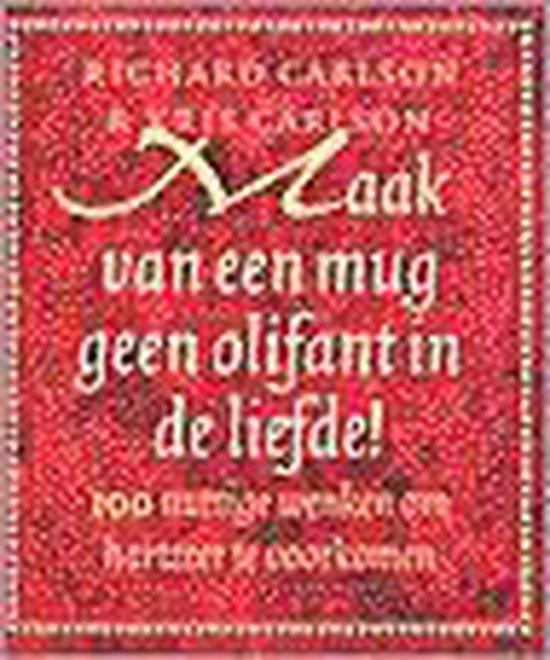 Maak van een mug geen olifant in de liefde! - Richard Carlson   Readingchampions.org.uk