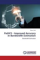 Pathf3 - Improved Accuracy in Bandwidth Estimation
