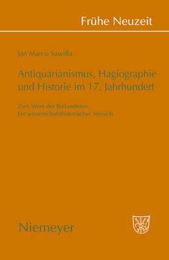 Antiquarianismus, Hagiographie und Historie im 17. Jahrhundert