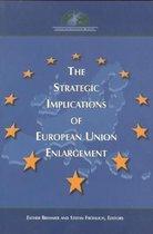 The Strategic Implications of European Union Enlargement