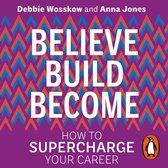 Believe. Build. Become.